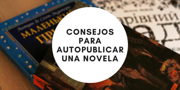 Consejos para la autopublicación de una novela