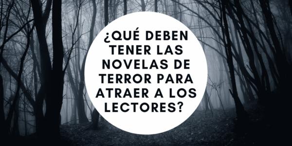 ¿Qué deben tener las novelas de terror para atraer a los lectores?