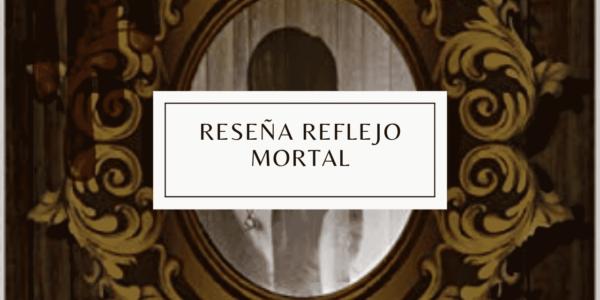 Reflejo Mortal