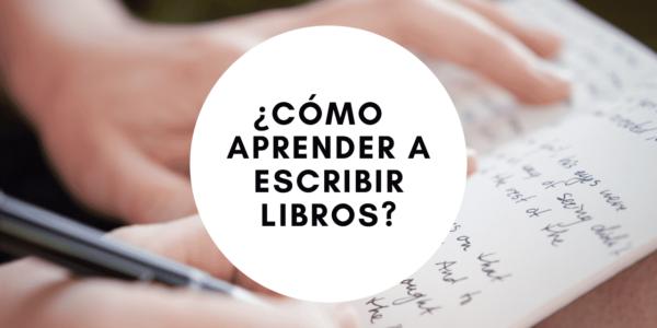 ¿Cómo aprender a escribir libros?