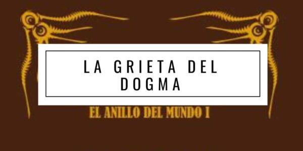 La Grieta del Dogma