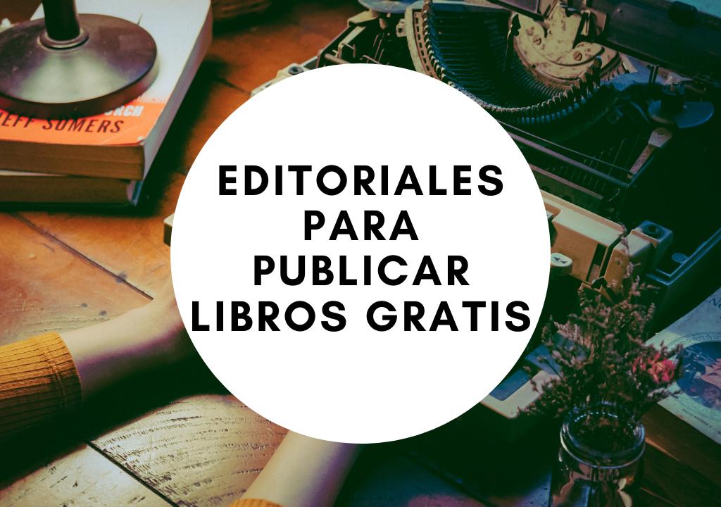 editoriales para publicar libros gratis
