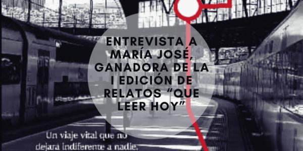 """Entrevista a María José, ganadora de la I Edición de Relatos """"Que leer hoy"""""""