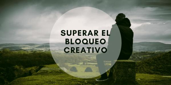 ¿Cómo superar el bloqueo creativo?