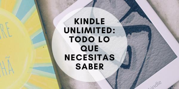 Kindle Unlimited todo lo que necesitas saber